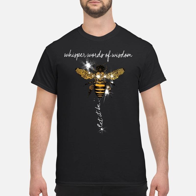 Bees Whisper Words Of Wisdom Letter Shirt