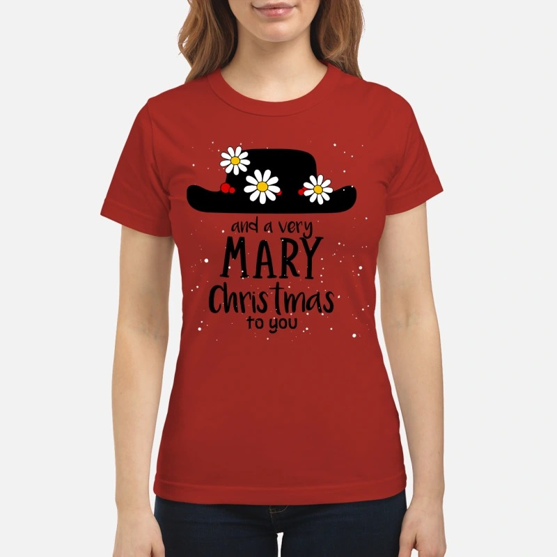 Official Poppins Hat And A Very Mary Christmas To You Shirt