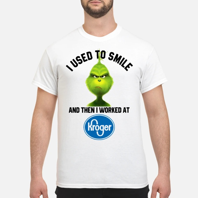 The Grinch I Used To Smile And Then I Worked At Kroger Shirt