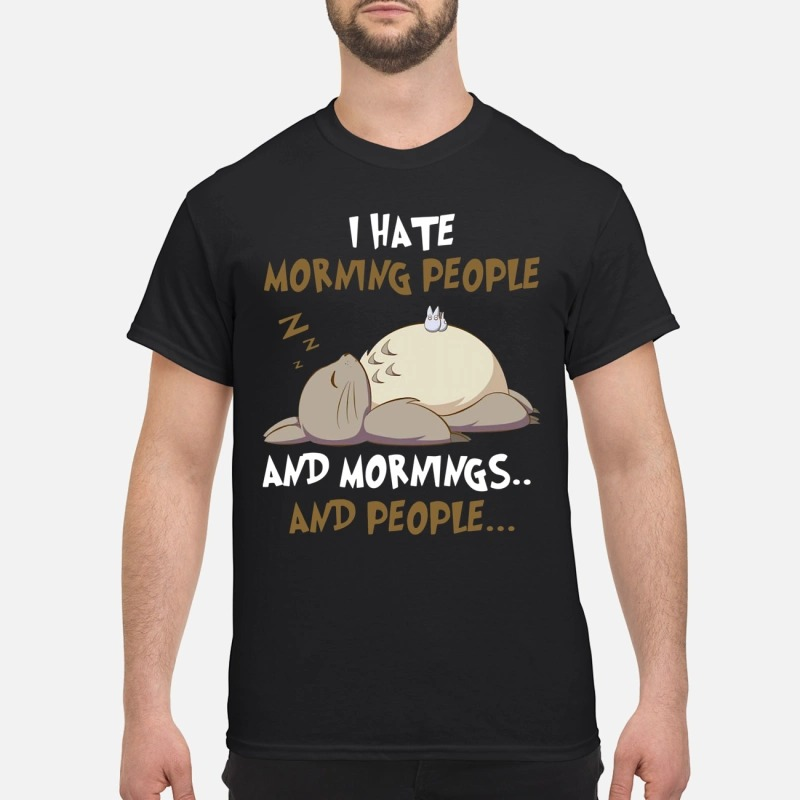 Toroto I Hate Morning People And Mornings Shirt