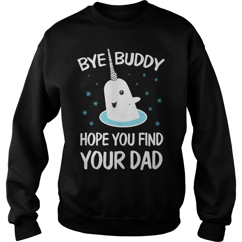 Bye Buddy hope you find your dad ugly christmas sweater