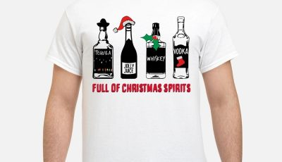 Full Of Christmas Spirits Tequila Snowman Jolly Juice Santa Whiskey Mistletoe Vodka Stocking Shirt