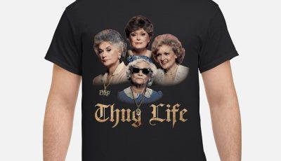 Golden Girls Thug Life Shirt