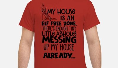 My house is an alf free zone there's enough tiny littlr assholes messing upmy already shirt