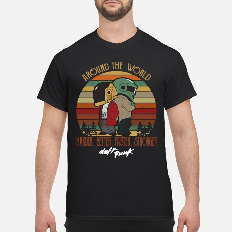 Around the world harder better faster stronger don't punk vintage shirt