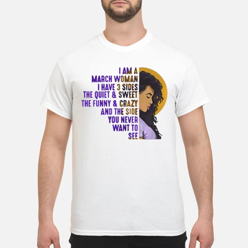 I'm A March Black Woman I have Three Sides Birthday T Shirt