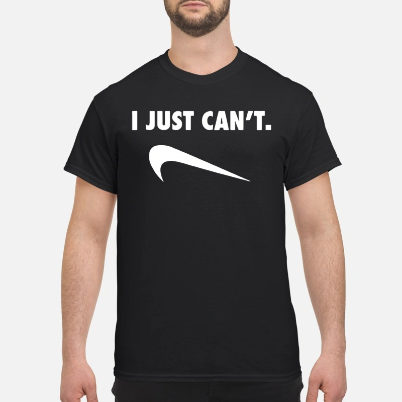 i just can't nike shirt