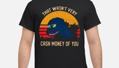 Dinosaur that wasn't very cash money of you vintage shirt