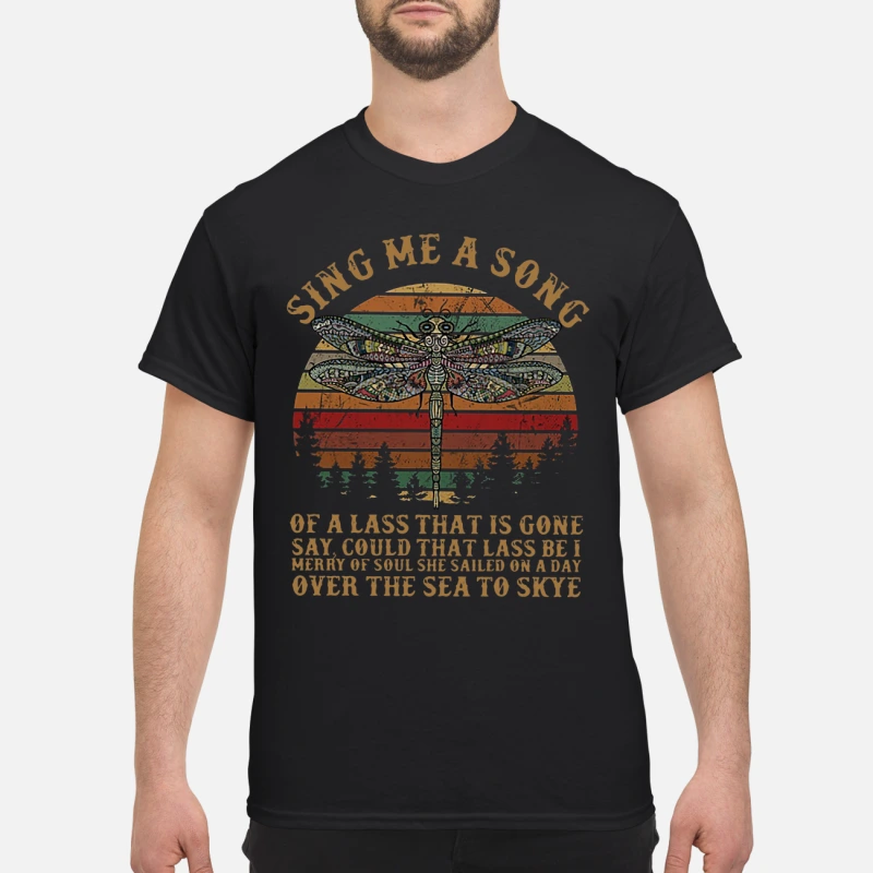 Dragonfly sing me a song of a lass that is gone sunset shirt