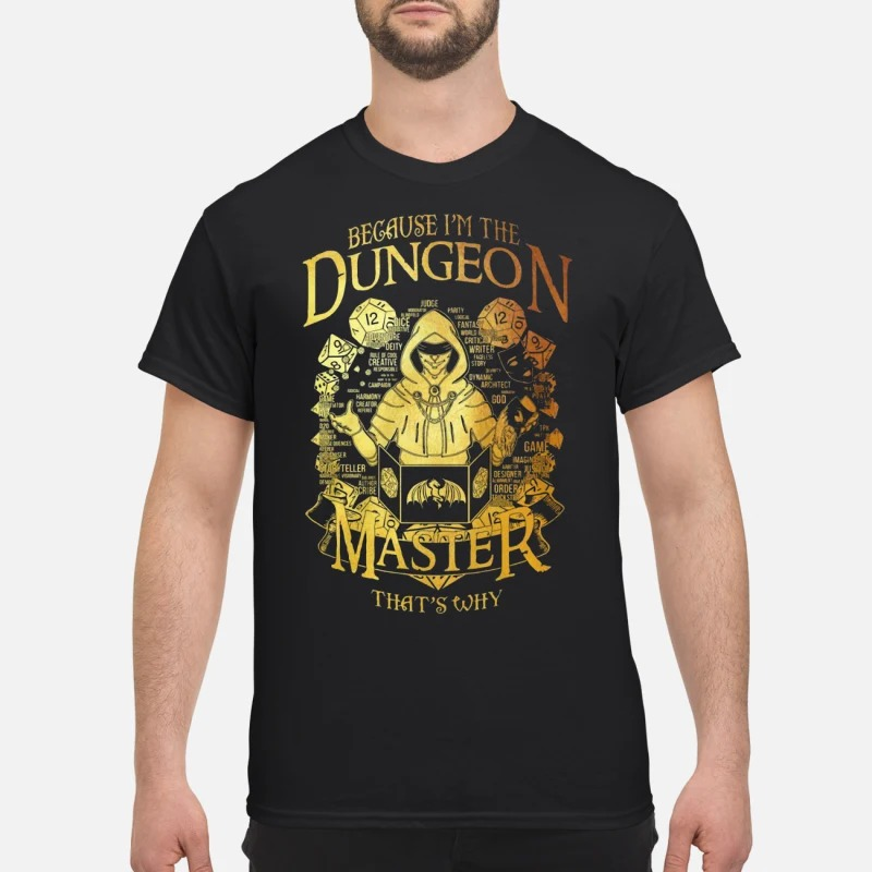 Game master because I'm the dungeon master that's why shirt