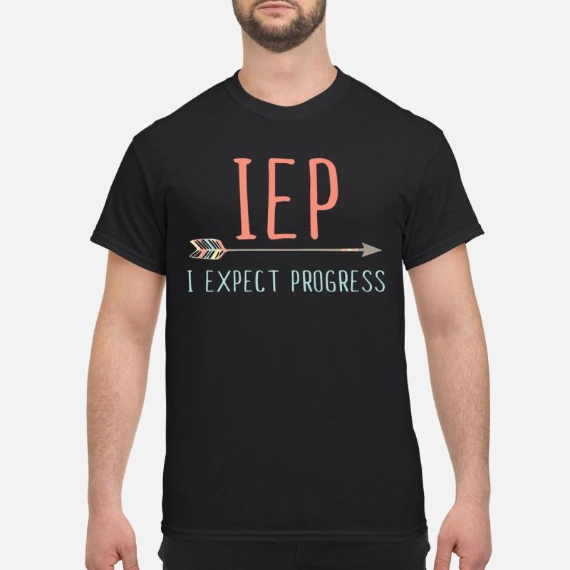 IEP I expect progress shirt