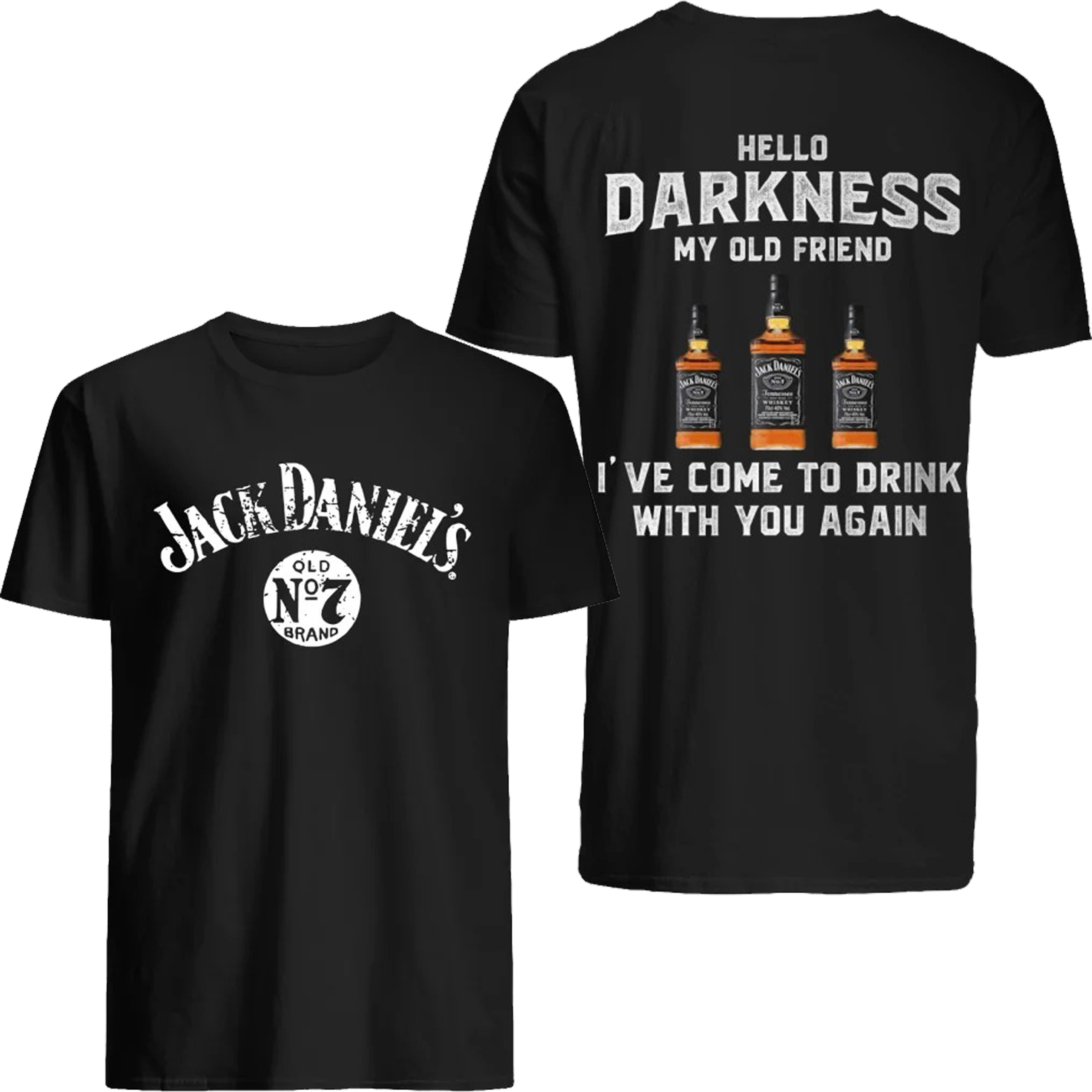 Jack Daniel's hello darkness my old friend I've come to drink with you again shirt