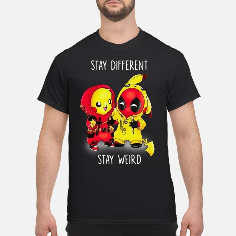 Pikachu Deadpool stay different stay weird shirt