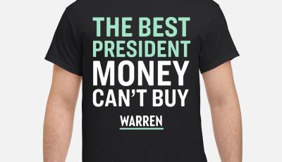 The best president money can't buy warren shirt