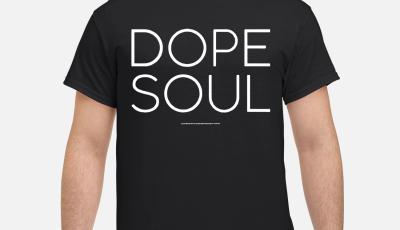 Dope soul shirt