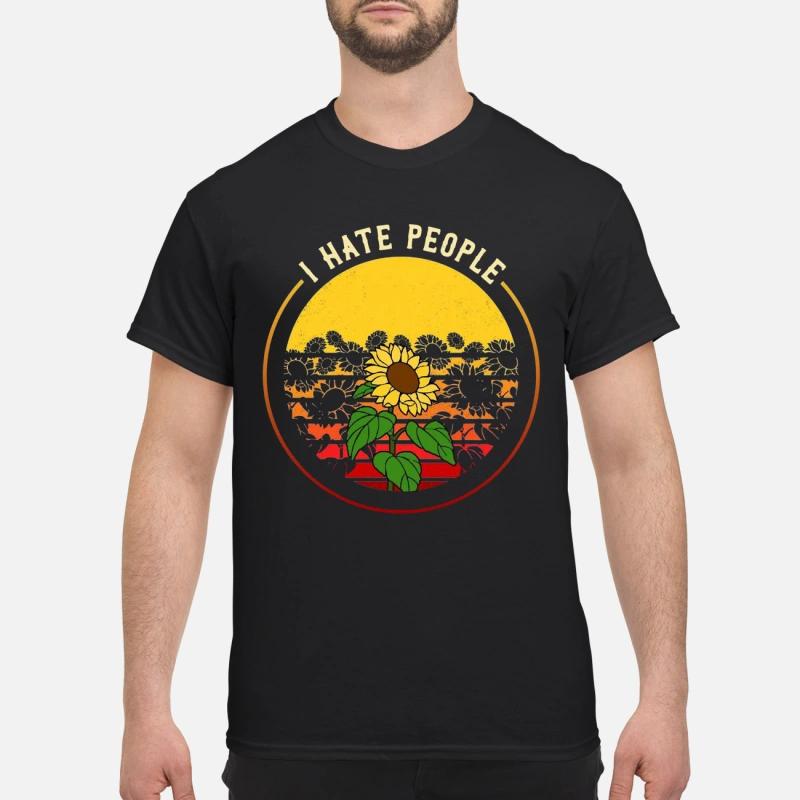 I hate people Sunflower Shirt