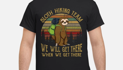 Sloth hiking team we will get there when we get there sunset shirt