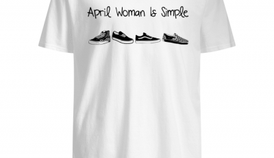 April woman is simple and like Vans shoes shirt