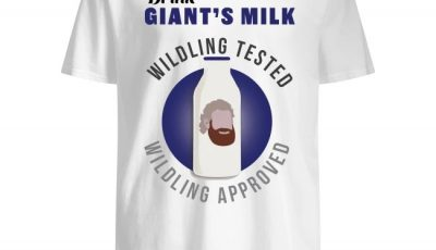 Drink Gian't Milk wilding tested wildling approved shirt