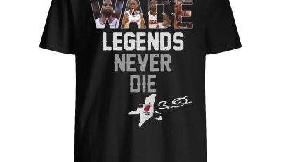 Dwyane Wade Legends Never Die shirt