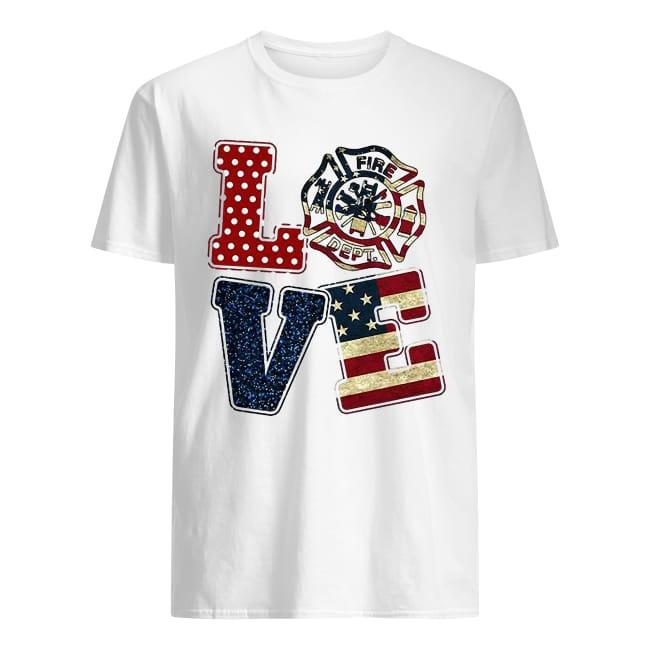 Firefighter Fire Dept Love American Flag Shirt