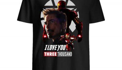 Iron Man Avengers Endgame I Love You Three Thousand shirt