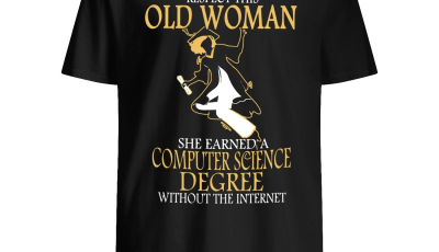 Respect this old woman she earned a computer science degree shirt