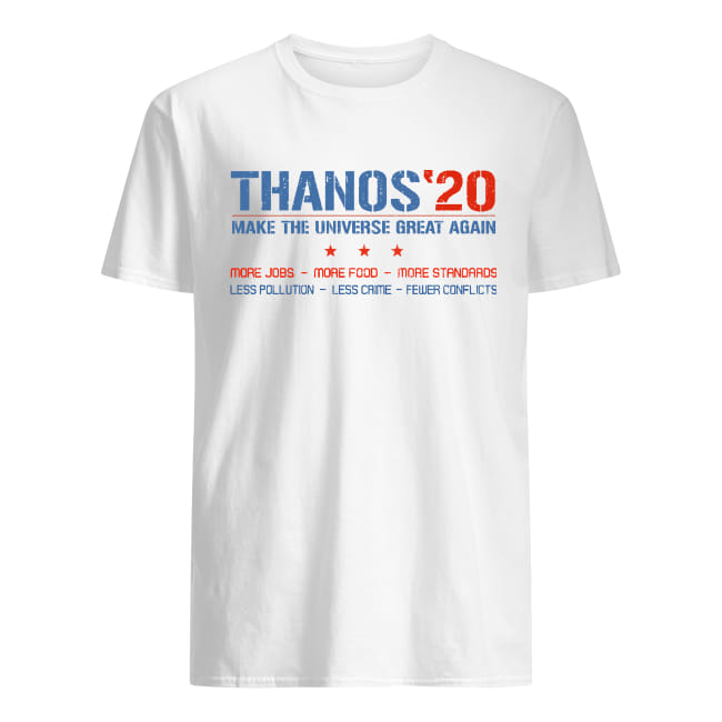 Thanosâ20 make the universe great again more jobs more food more sandards shirt