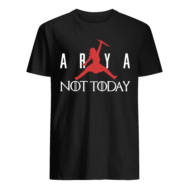 Arya Stark Not today Air Nike Jordan shirt