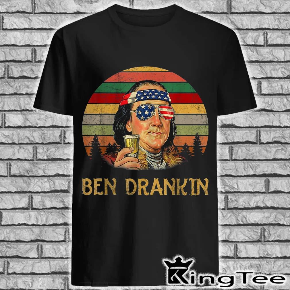 Ben DrankinBenjamin Franklin beer 4th Of July vintage shirt
