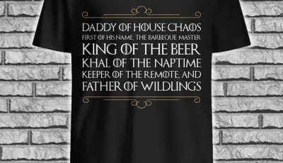 Daddy Of House Chaos Father Of Wildlings shirt