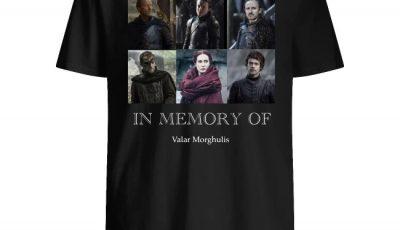 Game Of Thrones In memory of valar morghulis character shirt