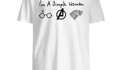 I'm a Simple woman Harry Potter Avenger and GOT Shirt