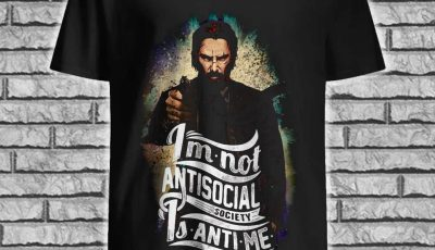 John Wick I'm not antisocial society is anti-me shirt