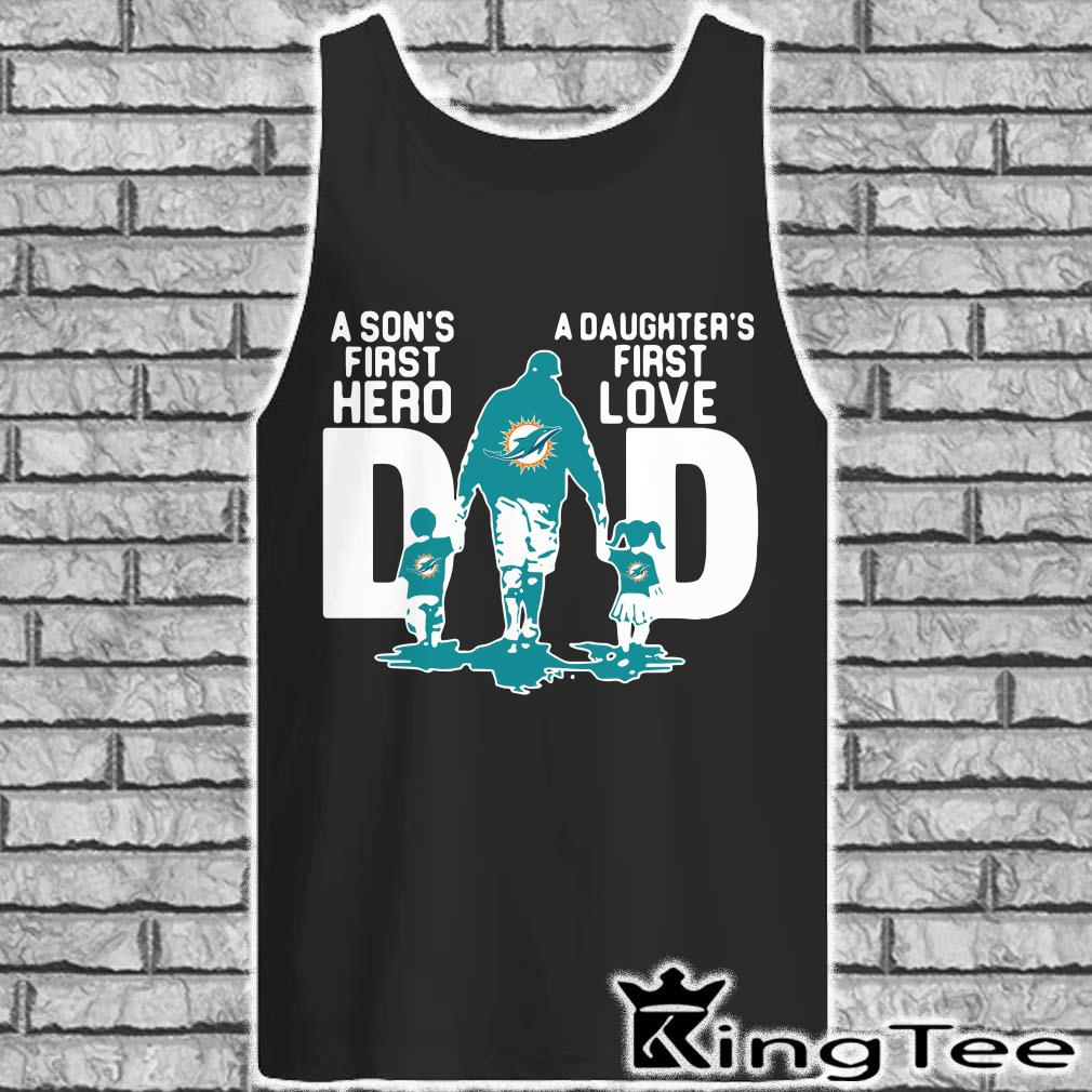 new arrival 486d7 f23c5 Miami Dolphins Dad a Sons first hero a Daughters first love ...