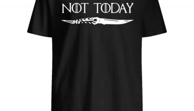 Not today Arya Stark Game of Thrones shirt