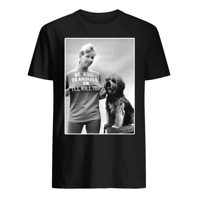 RIP Doris Day Be Kind To Animals Or I'll Kill You Shirt