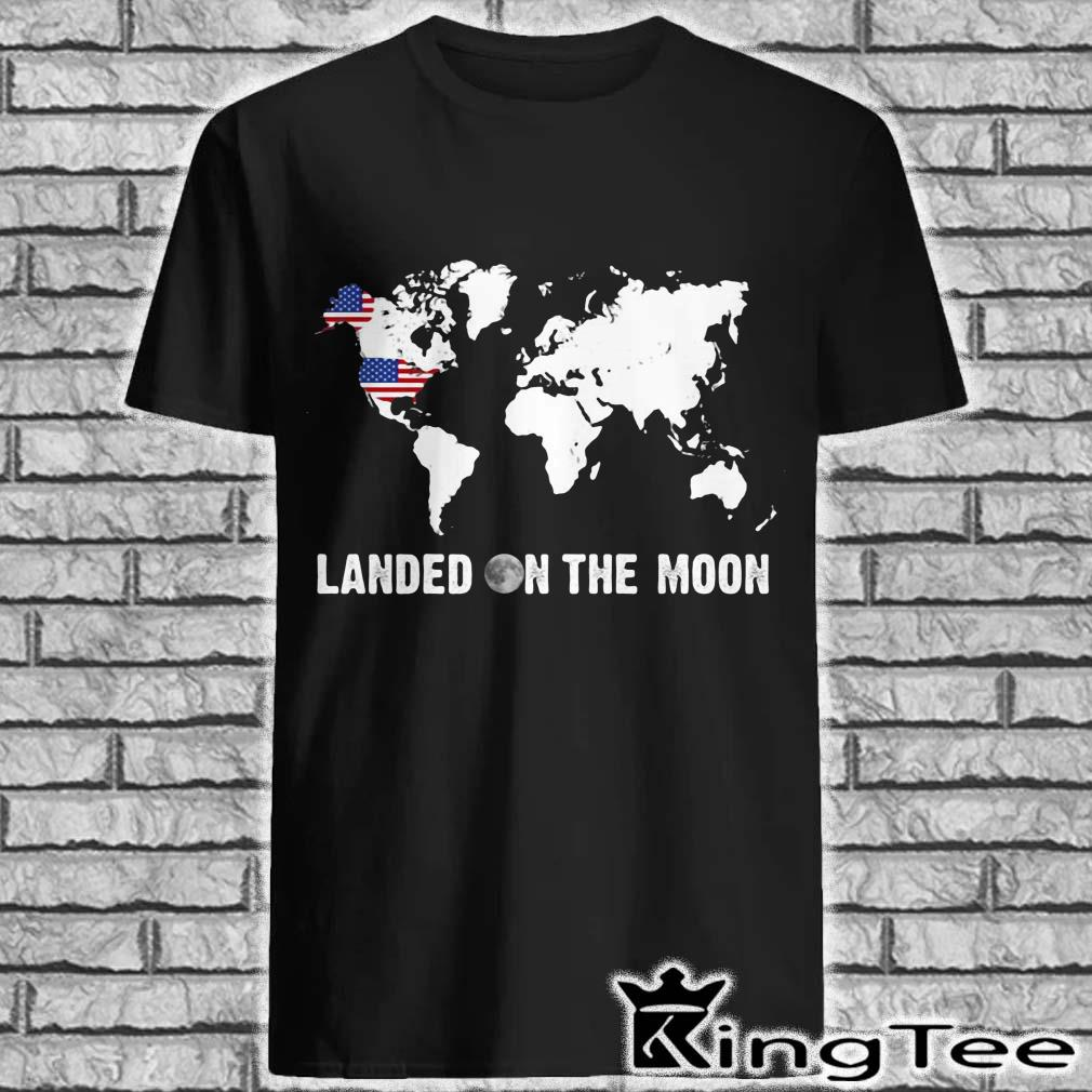 Landed on the moon world map mrmorial American flag shirt