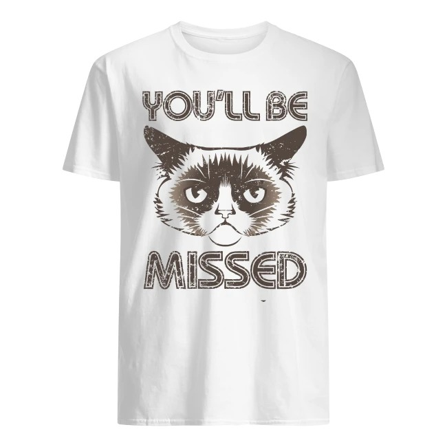 You'll Be Missed Grumpy Cat shirt