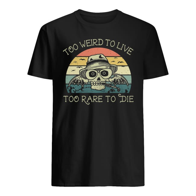 6-front-Skull Too Weird To Live Too Rare To Die Sunset Vintage Retro Shirt