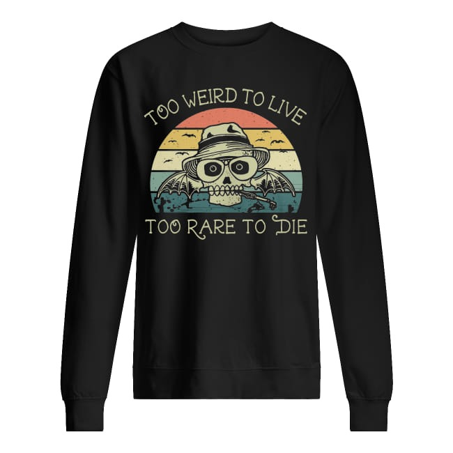 6-front-Skull Too Weird To Live Too Rare To Die Sunset Vintage Retro Sweater