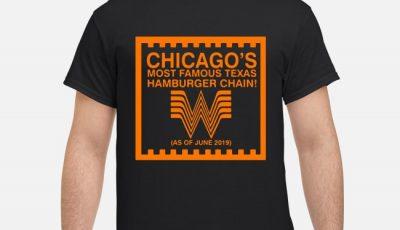 Chicago Whataburger Most Famous Texas Hamburger Chain Shirt