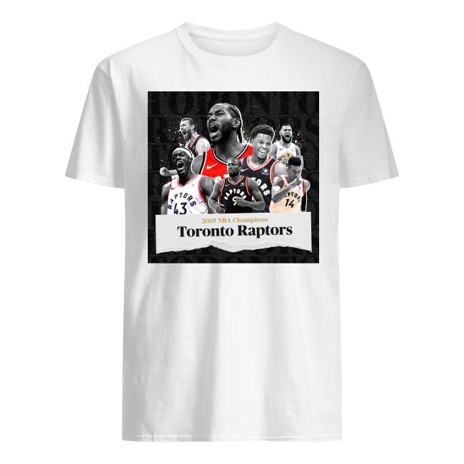 For The First Time In Franchise History The Toronto Raptors Are The Nba Champs shirt