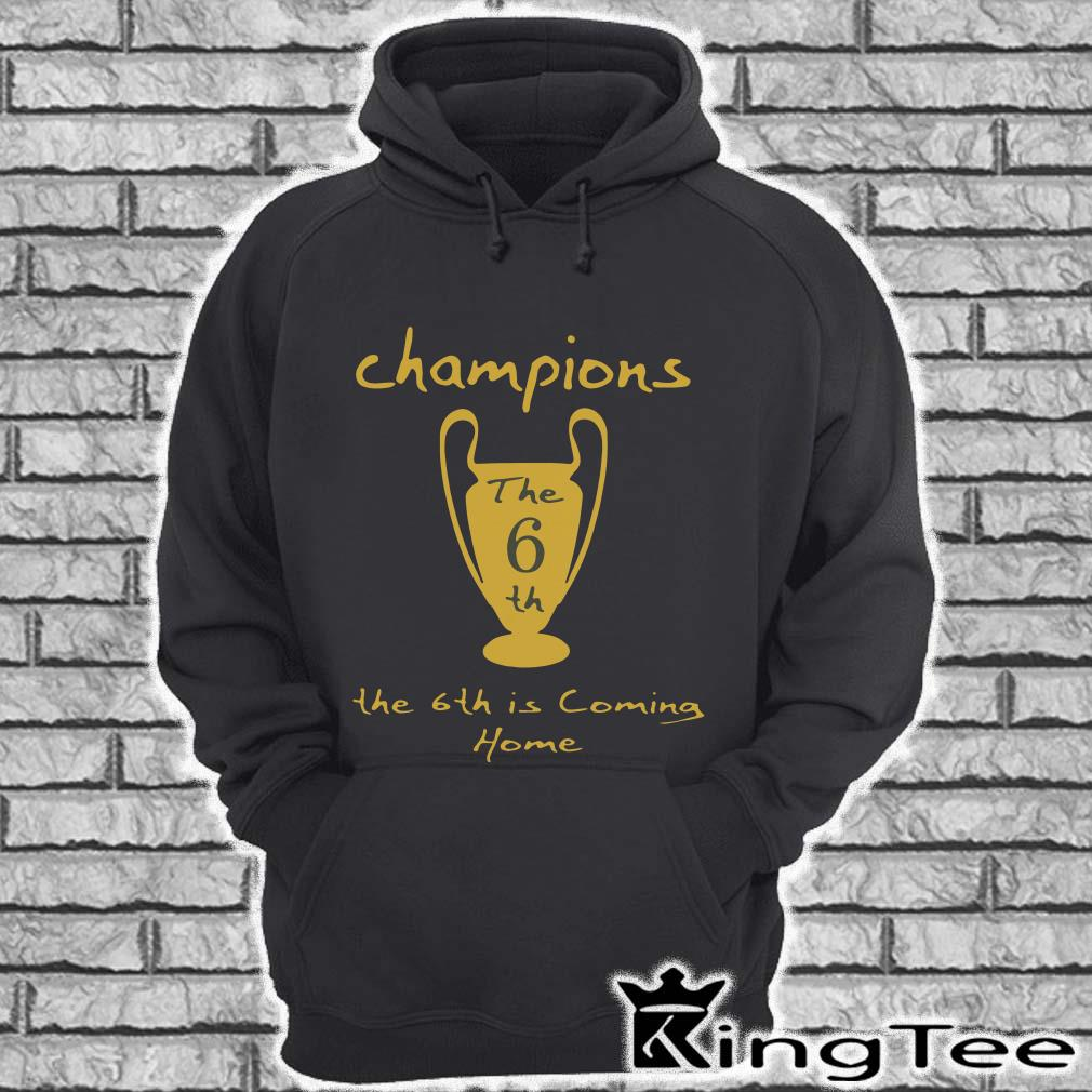 Champions The 6Th Is Coming Home hoodie