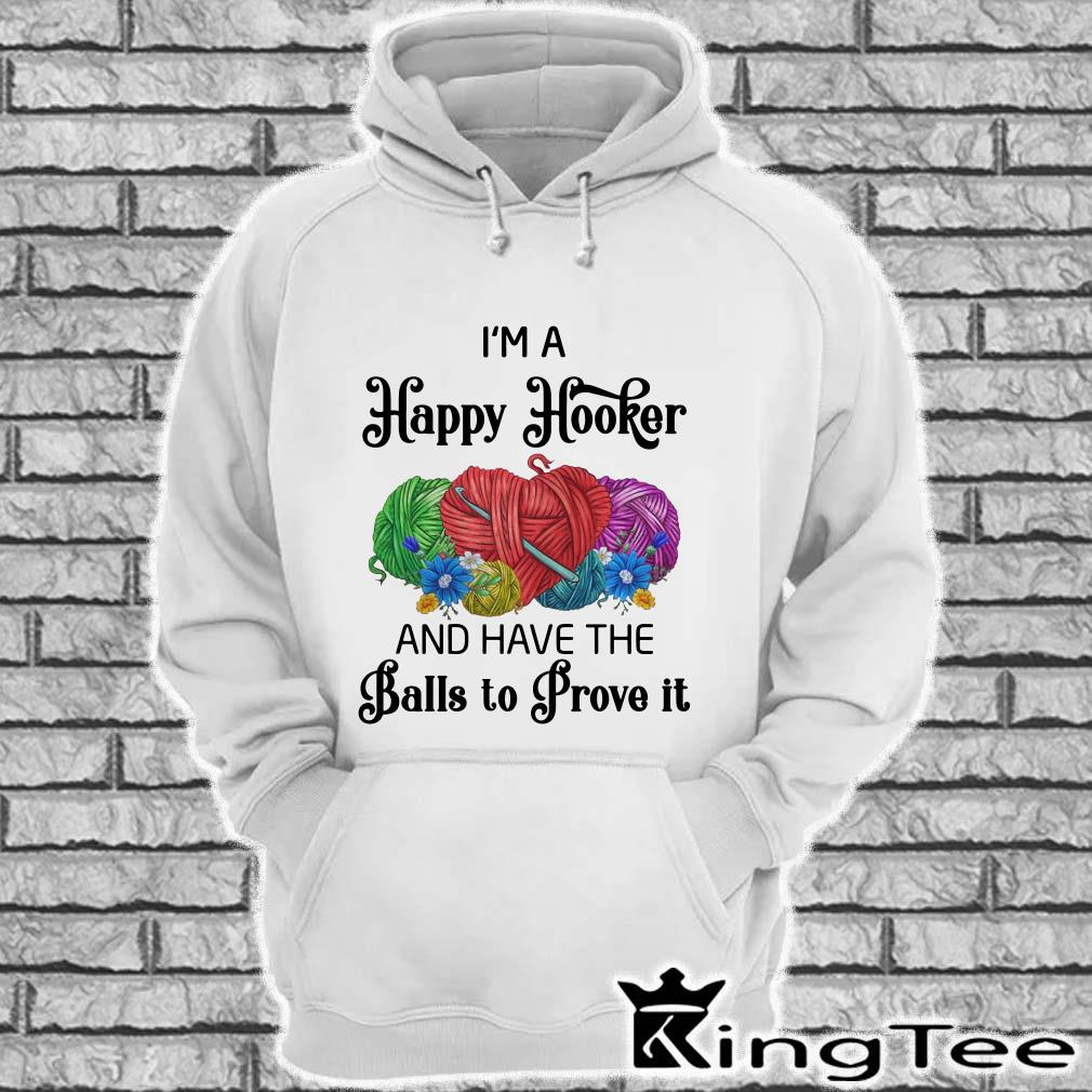 I'm A Happy Hooker And Have The Ball To Prove It Hoodie