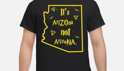 It's Arizona Not Arizona Style Harry Potter Shirt
