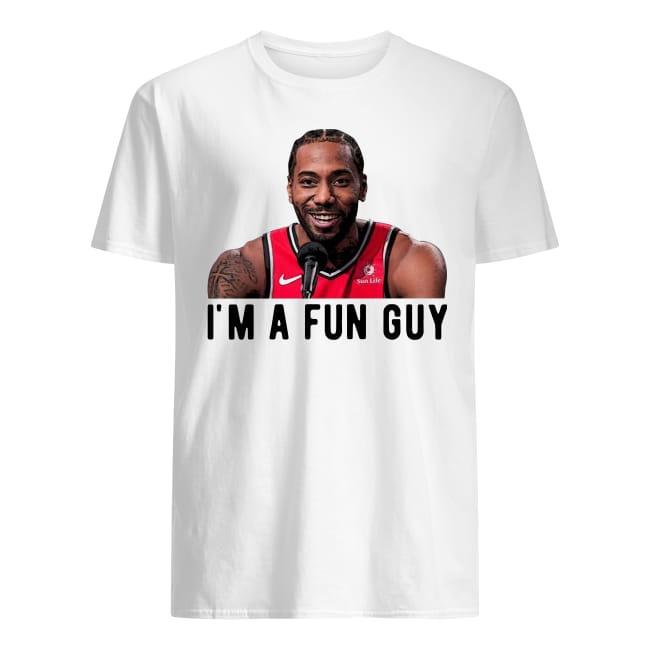 Kawhi Leonard I'm A Fun Guy Toronto Raptors Shirt