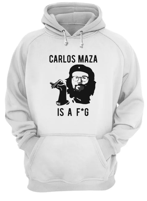 Official Carlos Maza Is A Fag Hoodie