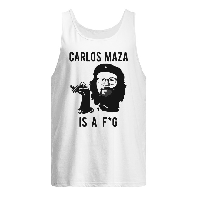 Official Carlos Maza Is A Fag Tank top