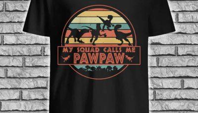 T Rex My Squad Calls Me Pawpaw Shirt